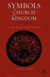 Symbols of Church and Kingdom - New Edition: A Study in Early Syriac Tradition - Robert Murray