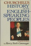 History of the English Speaking Peoples - Winston Churchill, Henry Steele Comager