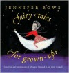 Fairy Tales for Grown-Ups - Jennifer Rowe
