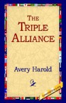 The Triple Alliance - Harold Avery
