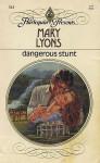 Dangerous Stunt - Mary Lyons