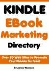 Kindle Ebook Marketing Directory - James Thomson
