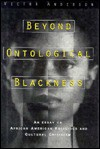 Beyond Ontological Blackness: An Essay On African American Religious And Cultural Criticism - Victor Anderson