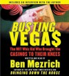 Busting Vegas: The MIT Whiz Kid Who Brought the Casinos to Their Knees (MP3 Book) - Ben Mezrich