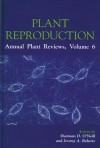 Plant Reproduction - Sharman D. O'Neill, Jeremy A. Roberts