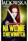 Na wojnie nie ma niewinnych - Aneta Jadowska