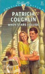 When Stars Collide - Patricia Coughlin