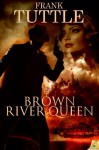 Brown River Queen (The Markhat Files) - Frank Tuttle