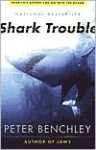 Shark Trouble - Peter Benchley