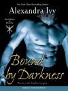Bound by Darkness - Alexandra Ivy, Arika Rapson