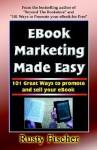 Ebook Marketing Made Easy - Rusty Fischer