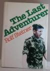 The Last Adventurer - Rolf Steiner