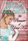 The Pleasure of Your Kiss (The Burke Brothers) - Teresa Medeiros