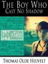 The Boy Who Cast No Shadow - Thomas Olde Heuvelt