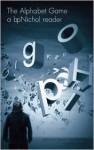 The Alphabet Game: A bpNichol Reader - bpNichol, Darren S. Wershler-Henry, Lori Emerson