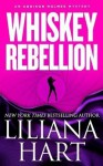 Whiskey Rebellion - Liliana Hart