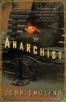 The Anarchist - John Smolens