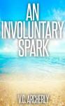 An Involuntary Spark - V.C. Archerly
