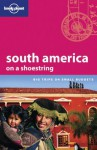 Lonely Planet South America on a Shoestring - Lonely Planet, Danny Palmerlee, Fiona Adams, Sandra Bao