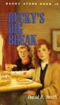 Bucky Stone #4: Bucky's Big Break (Bucky Stone Adventures) - David B. Smith