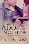 Much Ado About Nothing - C.E. Wilson