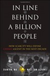 In Line Behind a Billion People: Will Scarcity Stop China from Winning the Global Economic Race? - William Adams, Damien Ma
