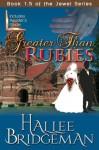Greater Than Rubies - Hallee Bridgeman