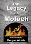 The Legacy of Moloch - Morgan Alreth