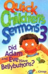 Quick Children's Sermons 3:: Did Adam and Eve Have Bellybuttons? - Group Publishing, Debbie Gowensmith