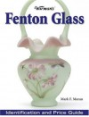 Warman's Fenton Glass: Identification and Price Guide - Mark F. Moran