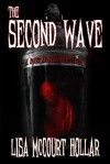 The Second Wave: A Post Apocalyptic Tale - Lisa McCourt Hollar, Stacey Turner, William Cook