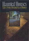 Haunted Houses: Tales from 30 American Homes - Nancy Roberts
