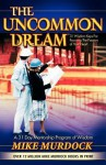 The Uncommon Dream: 31 Wisdom Keys For Focusing The Passion Of Your Heart - Mike Murdock