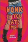 Honk If You Hate Me - Deborah Halverson