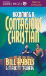 Becoming a Contagious Christian (Andrews University Monographs) - Bill Hybels