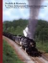 Norfolk & Western's Y-Class Articulated Steam Locomotives - Thomas W. Dixon Jr., Karen Parker, Gene Huddleston
