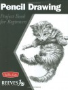 Pencil Drawing: Project book for beginners - Michael Butkus, Michael Butkus, Eugene Metcalf, William Powell, Mia Tavonatti