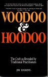 Voodoo and Hoodoo: The Craft as Revealed by Traditional Practitioners - James Haskins, James Haskins