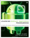Learning Android Application Programming: A Hands-on Guide to Building Android Applications (Addison-Wesley Learning) - James Talbot, Justin McLean, Jorge Hernandez
