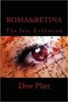 Roma&retina - Dew Platt