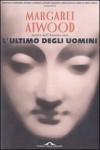 L'ultimo degli uomini - Belletti R., Margaret Atwood