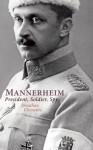 Mannerheim: President, Soldier, Spy - Jonathan Clements