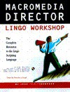 Macromedia Director Lingo Workshop for Windows: With CDROM - John Thompson