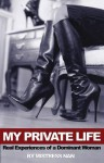 My Private Life: Real Experiences of a Dominant Woman - Nan, Joseph W. Bean