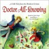 Doctor All-Knowing: A Folk Tale from the Brothers Grimm - Wilhelm Grimm, Alexandra Boiger, Doris Orgel
