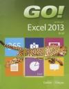 Go! with Microsoft Excel 2013: Brief - Shelley Gaskin