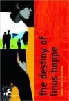 The Destiny of Linus Hoppe - Anne-Laure Bondoux, Catherine Temerson