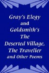 Gray's Elegy and Goldsmith's the Deserted Village, the Traveller and Other Poems - Thomas Gray, Oliver Goldsmith