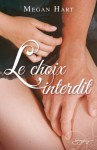 Le choix interdit (Spicy) (French Edition) - Megan Hart