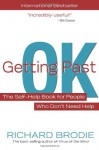 Getting Past Ok: A Straightforward Guide To Having A Fantastic Life - Richard Brodie